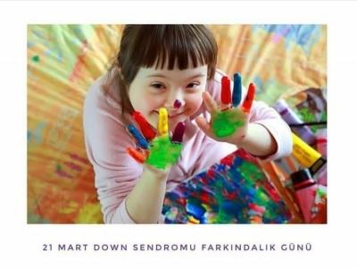 Down Sendromu Farkındalığı için önce bilinçlenmeliyiz..