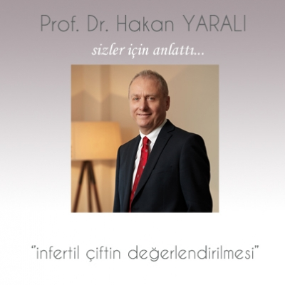 Prof. Dr. Hakan Yaralı sizler için anlattı...